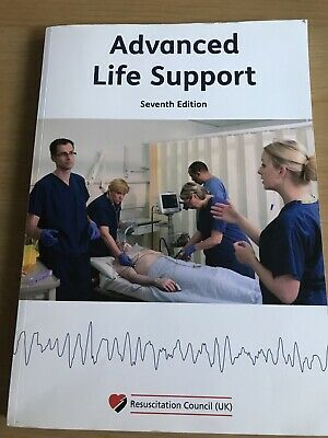 Resuscitation Council (UK) Advanced Life Support Manual Seventh Edition