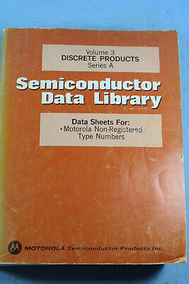 Vintage1974 MOTOROLA Semiconductor Data Library Discrete Products Series A Vol 3