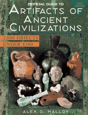 OFFICIAL GUIDE TO ARTIFACTS OF ANCIENT CIVILIZATIONS, 1ST By Alex G. Malloy *VG*