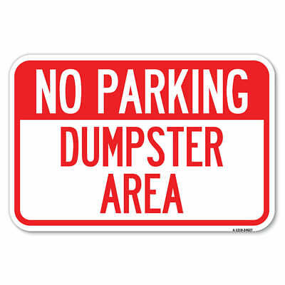 """Do Not Park In Front Of Dumpster Sign 12/"""" x 18/"""" Heavy Gauge Aluminum Signs"""