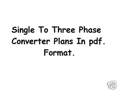 Single To Three Phase Converter Plans Static & Rotary