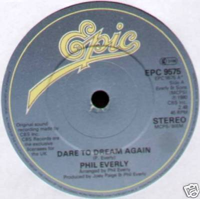 "Phil Everly ~ Dare To Dream Again ~ Uk 7"" Epic Epc 9575"