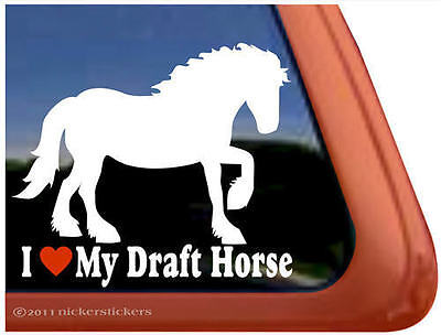 I LOVE MY DRAFT HORSE Trailer Window Decal Sticker