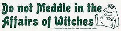 BUMPER STICKER: DO NOT MEDDLE IN  - Wicca  Pagan Witch