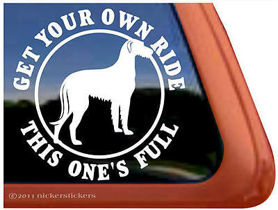 GET YOUR OWN RIDE THIS ONE'S FULL ~ IRISH WOLFHOUND Dog Window Sticker Decal