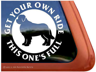 GET YOUR OWN RIDE THIS ONE'S FULL  ~ Newfoundland Dog Window Decal Sticker