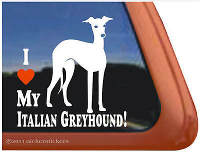 I LOVE MY ITALIAN GREYHOUND ~ High Quality Vinyl Dog Window Sticker Decal