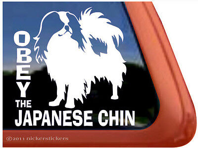 OBEY THE JAPANESE CHIN! ~ High Quality Vinyl Dog Window Decal Sticker
