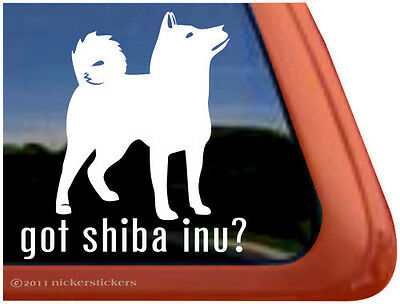 GOT SHIBA INU? ~  High Quality Vinyl Dog Auto Window Sticker Decal