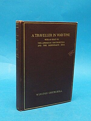 A TRAVELLER IN WAR - TIME With an Essay ... Winston Churchill 1st Ed. 1918
