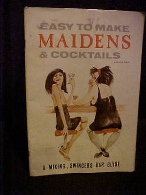 Easy to Make Maidens & Cocktails Mixing, Swingers Bar Guide