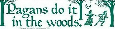 BUMPER STICKER - PAGANS DO IT IN THE WOODS Wicca Witch Pagan Goth Punk Charmed