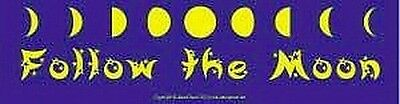 BUMPER STICKER - FOLLOW THE MOON Wicca Witch Pagan Goth Punk Charmed GODDESS
