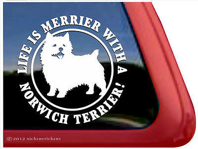 Life is Merrier with a Norwich Terrier ~ High Quality Vinyl Window Decal Sticker