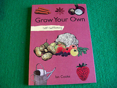Self-sufficiency Grow Your Own: Ian Cook : New Paperback