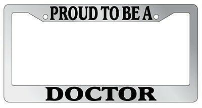 Chrome License Plate Frame Proud To Be A Doctor Auto Accessory Novelty