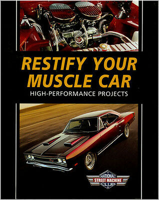 Restify Your Muscle Car, High Performance Projects. (Street Machine)