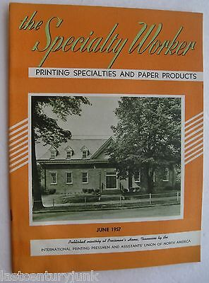 The Specialty Worker Printing Specialties & Paper Products June 1957