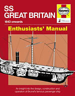 Haynes Enthusiasts Owners Repair Manual SS Great Britain 1843 History Book