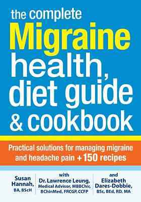 The Complete Migraine Health, Diet Guide and Cookbook - Paperback NEW Lawrence L