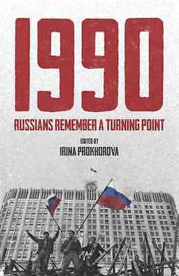 1990: Russians Remember a Turning Point. - Hardcover NEW  2013-03-28