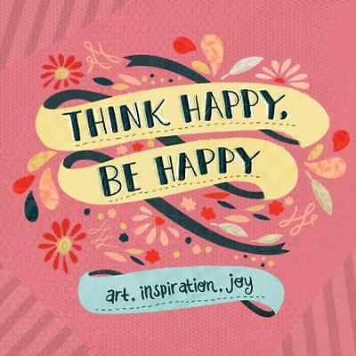 Think Happy, Be Happy - Paperback NEW Workman Publish 2013-08-27