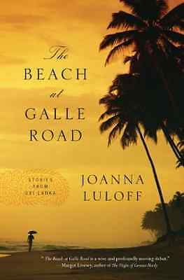 The Beach at Galle Road: Stories from Sri Lanka - Hardcover NEW Joanna Luloff 20