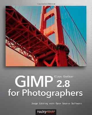 GIMP 2.8 for Photographers: Image Editing with Open Sou - Paperback NEW Goelker,