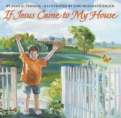 If Jesus Came to My House by Joan Gale Thomas Hardcover Book (English)
