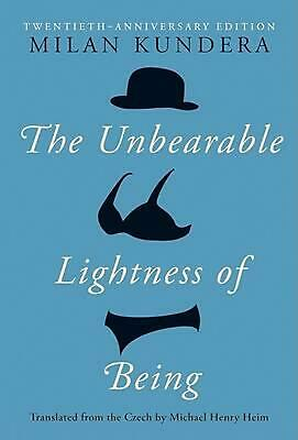 The Unbearable Lightness of Being: Twentieth Anniversary Edition by Milan Kunder