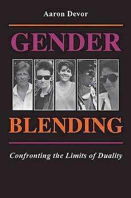 Gender Blending: Confronting the Limits of Duality by Holly Devor (English) Pape