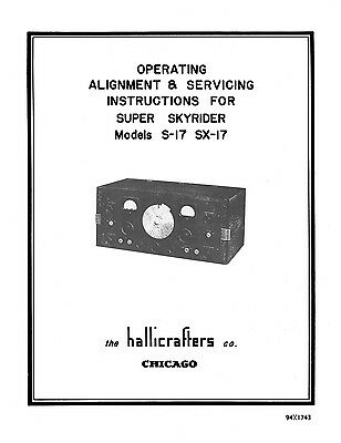 Hallicrafters S-17 and SX-17 Super Skyrider Operating and Service instructions