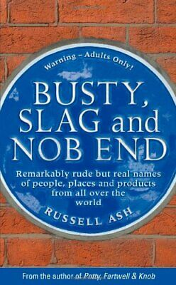 Busty, Slag and Nob End by Ash, Russell Hardback Book The Cheap Fast Free Post