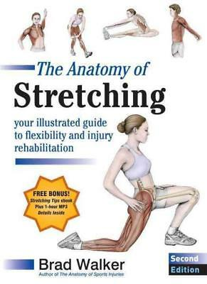 The Anatomy Of Stretching - Brad Walker (Paperback) New