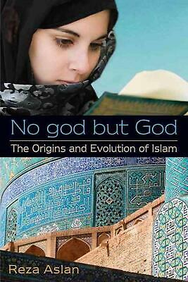 No god but God: The Origins and Evolution of Islam by Reza Aslan (English) Paper