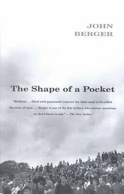 The Shape of a Pocket by John Berger Paperback Book (English)