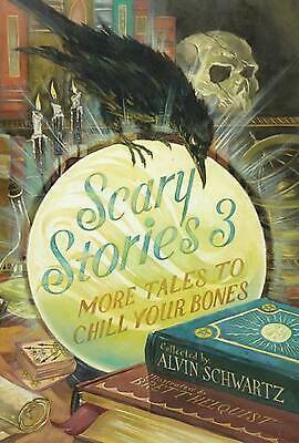 Scary Stories 3: More Tales to Chill Your Bones by Alvin Schwartz (English) Hard
