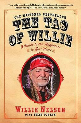 The Tao of Willie: A Guide to the Happiness in Your Heart by Willie Nelson (Engl