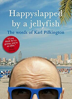 Happyslapped by a Jellyfish: The words of Karl ... by Pilkington, Karl Paperback