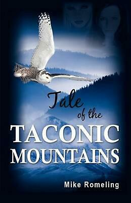 Tale of the Taconic Mountains by Mike Romeling (English) Paperback Book Free Shi