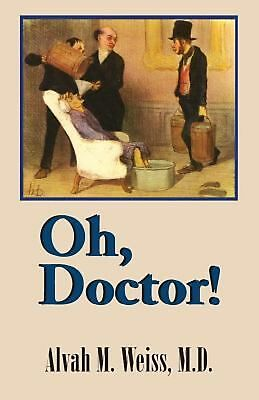 Oh, Doctor! by Alvah M. Weiss (English) Paperback Book Free Shipping!