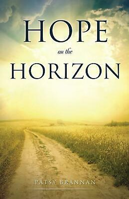 Hope on the Horizon by Patsy Brannan (English) Paperback Book Free Shipping!