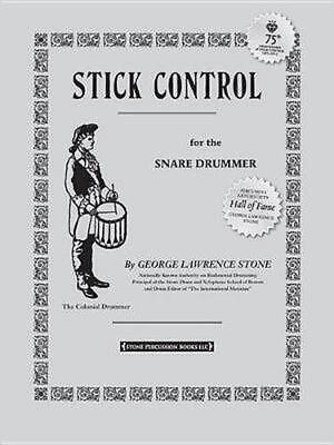 Stick Control: For the Snare Drummer by George L. Stone (English) Paperback Book