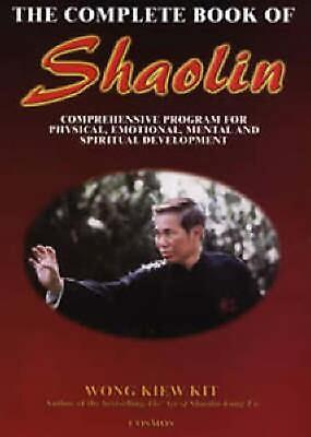 Complete Book of Shaolin: Comprehensive Program for Physical, Emotional, Mental