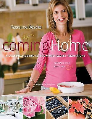 Coming Home: A Seasonal Guide to Creating Family Traditions / With More Than...