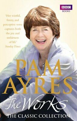 Pam Ayres - The Works: The Classic Collection by Ayres, Pam Paperback Book