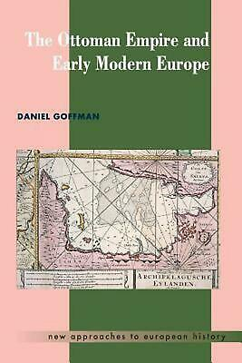 The Ottoman Empire and Early Modern Europe by Daniel Goffman (English) Paperback