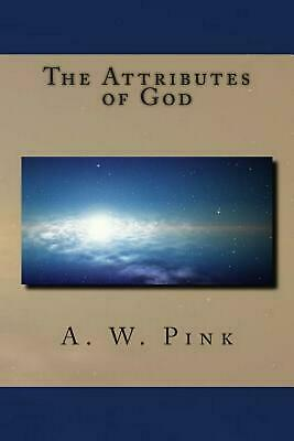 The Attributes of God by A.W. Pink Paperback Book (English)