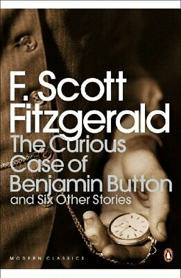The Curious Case of Benjamin Button: And Six... by Scott Fitzgerald, F Paperback