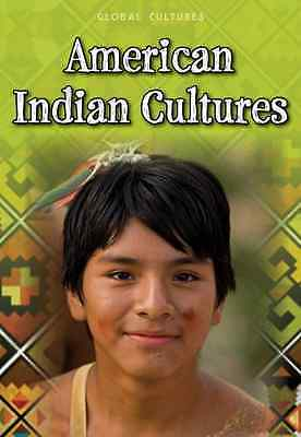 American Indian Cultures (Global Cultures) - Hardcover NEW Weil, Ann 2012-10-08